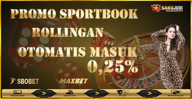 bonus promo rollingan judi bola dan casino 0.25%